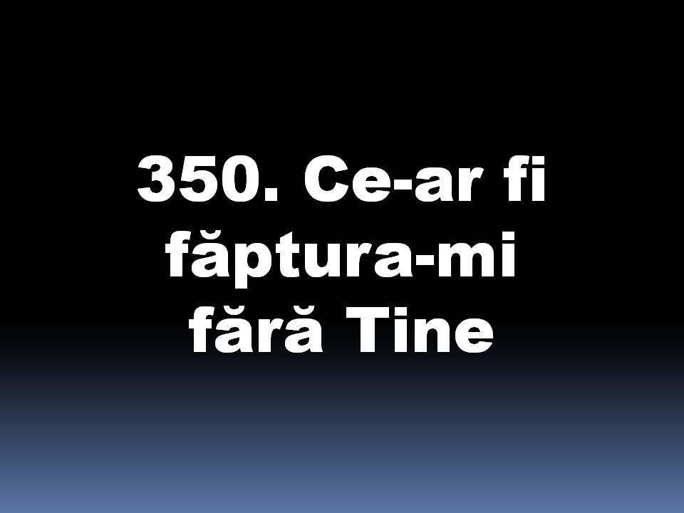 350_Ce-ar_fi_faptura-mi_fara_Tine